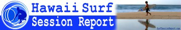 Surf Session Reports